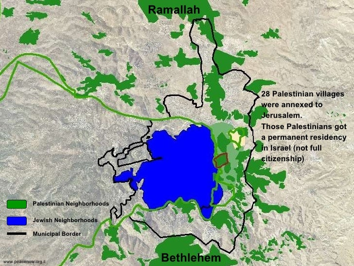 Ramallah Bethlehem Palestinian Neighborhoods   Jewish Neighborhoods Municipal Border 28 Palestinian villages were annexed ...