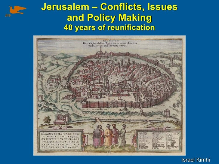 Jerusalem – Conflicts, Issues JIIS             and Policy Making            40 years of reunification                     ...