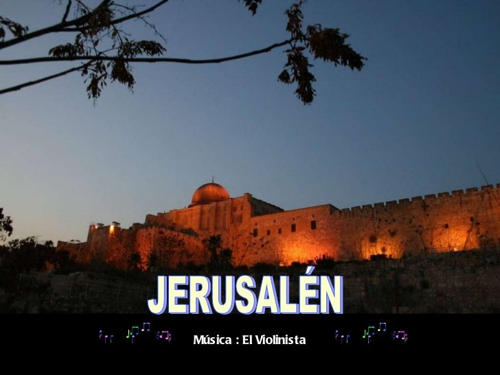 JERUSALÉN Música : El Violinista