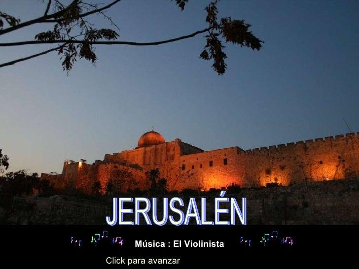 JERUSALÉN Música : El Violinista Click para avanzar