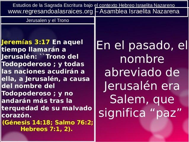 Estudios de la Sagrada Escritura bajo el contexto Hebreo Israelita Nazareno www.regresandoalasraices.org – Asamblea Israel...