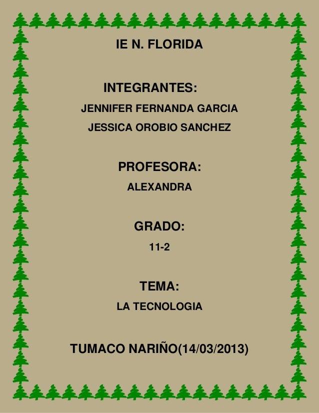 IE N. FLORIDA    INTEGRANTES: JENNIFER FERNANDA GARCIA  JESSICA OROBIO SANCHEZ      PROFESORA:        ALEXANDRA         GR...