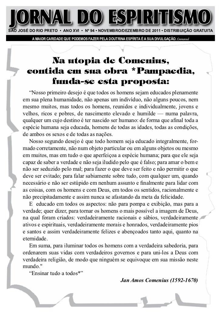 JORNAL DO ESPIRITISMOSao JoSé do Rio PReto • ano Xvi • nº 94 • novembRo/dezembRo de 2011 • diStRibUiÇÃo GRatUita          ...