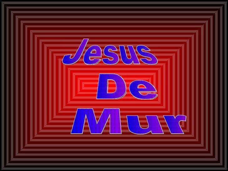 Jesus De Mur