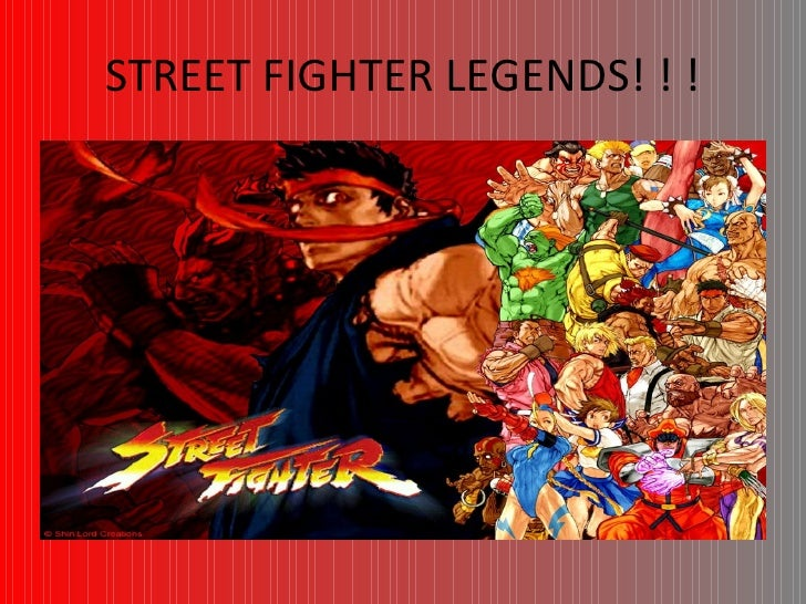 STREET FIGHTER LEGENDS! ! !