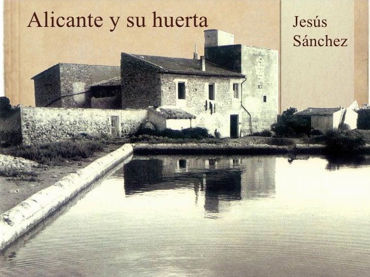 Alicante y su huerta Jesús Sánchez