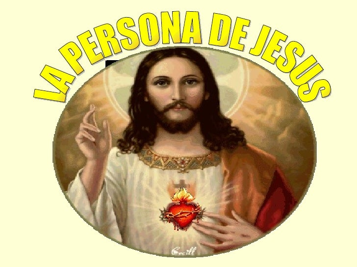 LA PERSONA DE JESUS