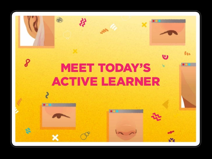 Meet Today'sActive Learner