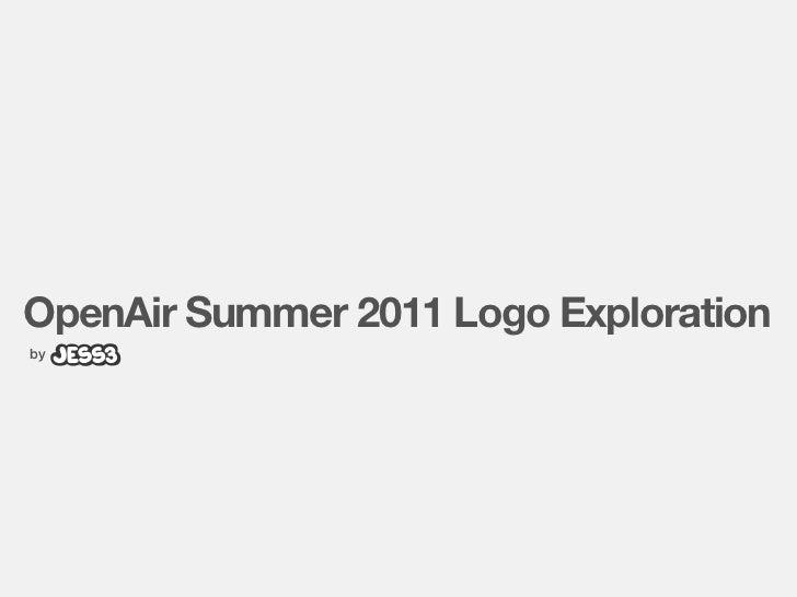 OpenAir Summer 2011 Logo Explorationby