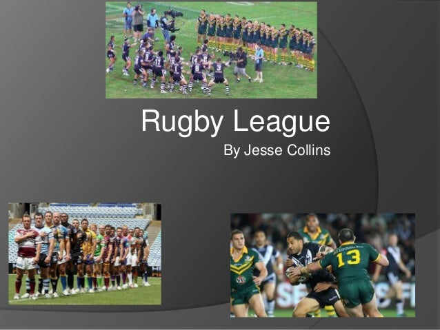 Rugby League     By Jesse Collins