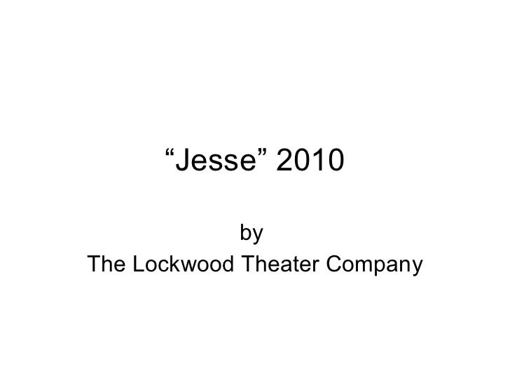""" Jesse"" 2010 by  The Lockwood Theater Company"