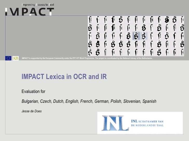 IMPACT Lexica in OCR and IR  Evaluation for Bulgarian, Czech, Dutch, English, French, German, Polish, Slovenian, Spanish  ...