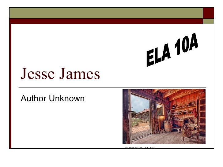 Jesse James Author Unknown ELA 10A Pic from Flickr – NY_Doll