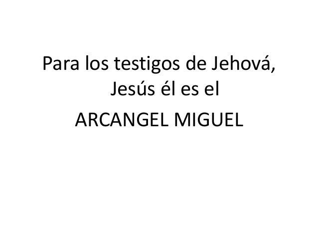 Jesús el arcángel miguel segun los testigos de Jehova Slide 2