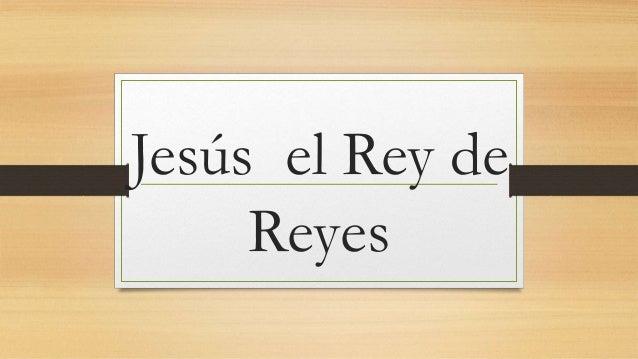Jesús el Rey de Reyes