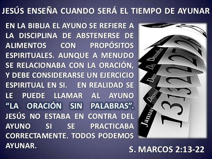 JESÚS ENSEÑA CUANDO SERÁ EL TIEMPO DE AYUNAREN LA BIBLIA EL AYUNO SE REFIERE ALA DISCIPLINA DE ABSTENERSE DEALIMENTOS     ...