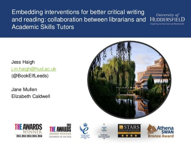 Embedding interventions for better critical writing and reading: collaboration between librarians and Academic Skills Tuto...