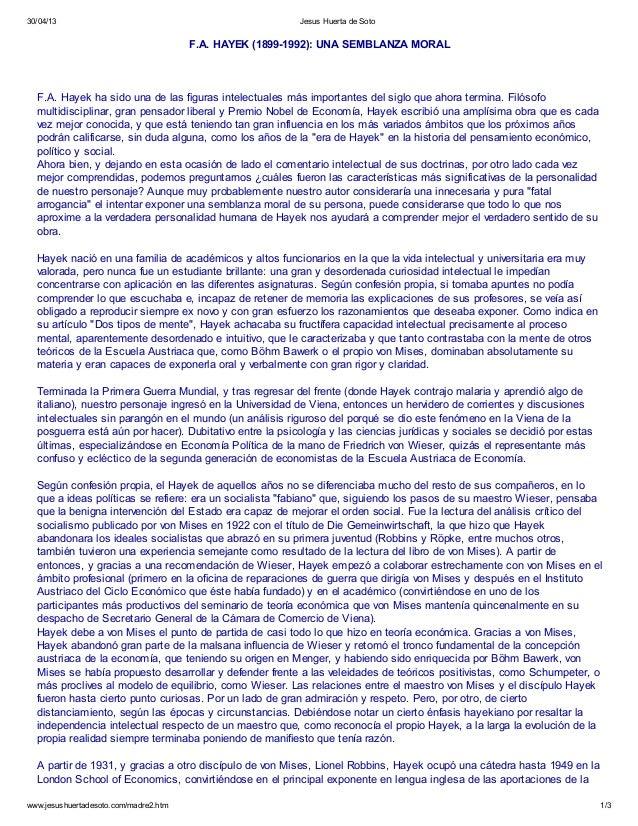 30/04/13 Jesus Huerta de Soto www.jesushuertadesoto.com/madre2.htm 1/3 F.A. HAYEK (1899-1992): UNA SEMBLANZA MORAL F.A. Ha...