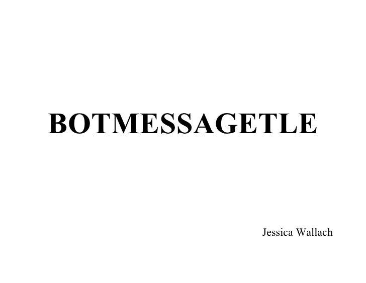 BOTMESSAGETLE             Jessica Wallach