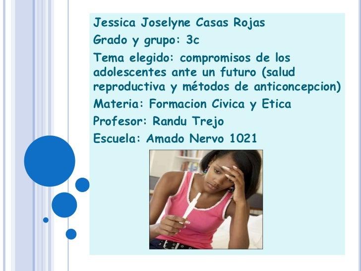 Jessica Joselyne Casas Rojas<br />Grado y grupo: 3c<br />Tema elegido: compromisos de los adolescentes ante un futuro (sal...