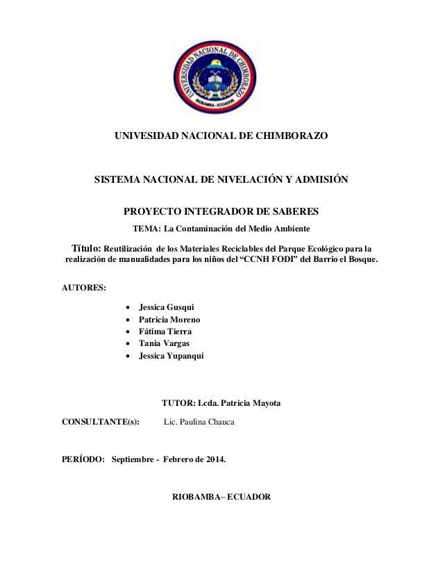 UNIVESIDAD NACIONAL DE CHIMBORAZO SISTEMA NACIONAL DE NIVELACIÓN Y ADMISIÓN PROYECTO INTEGRADOR DE SABERES TEMA: La Contam...