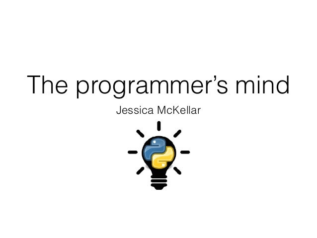 The programmer's mind Jessica McKellar