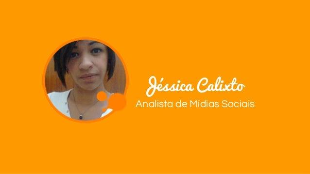 Jéssica Calixto Analista de Mídias Sociais