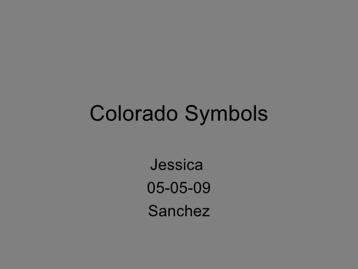 Colorado Symbols Jessica  05-05-09 Sanchez