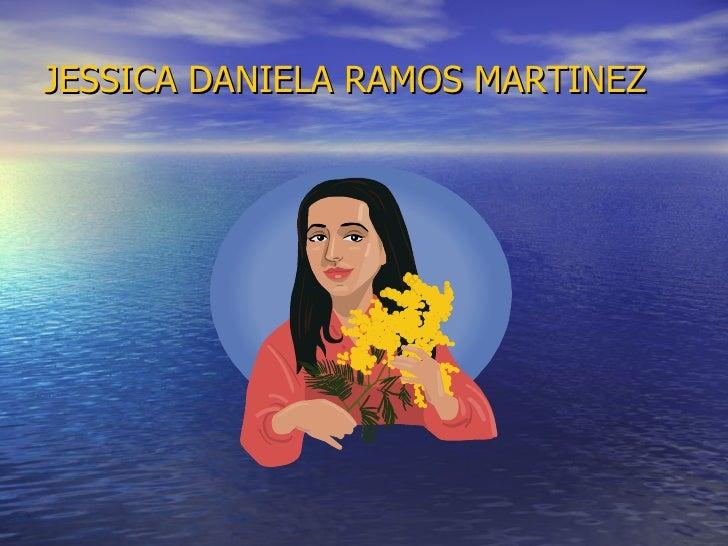 JESSICA DANIELA RAMOS MARTINEZ