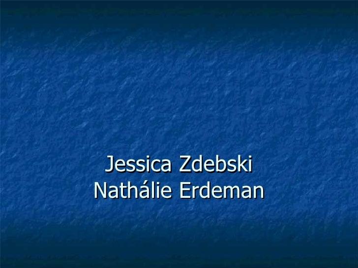 Jessica Zdebski Nathálie Erdeman