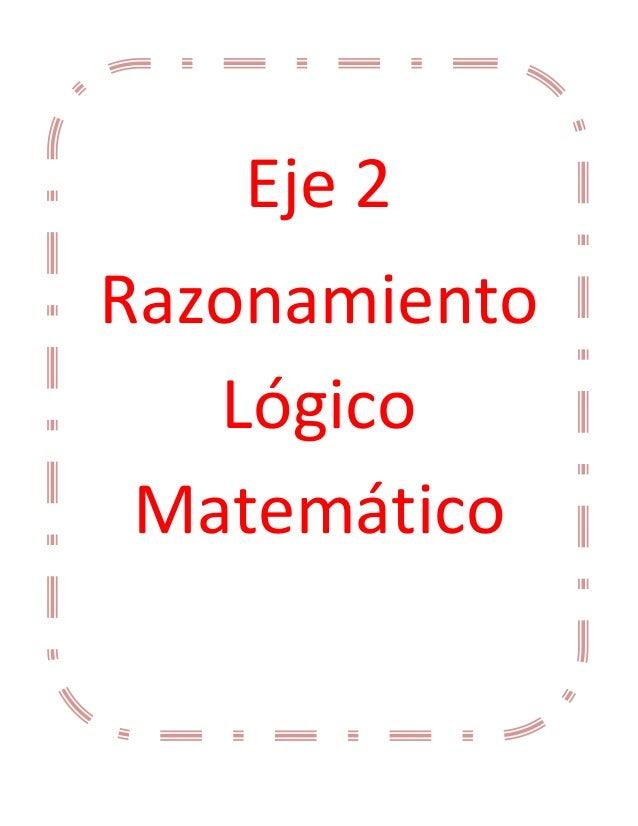 Eje 2 Razonamiento Lógico Matemático