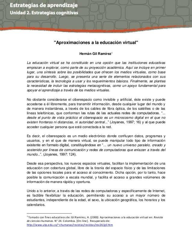 """""""Aproximaciones a la educación virtual"""" Hernán Gil Ramírez1 La educación virtual se ha constituido en una opción que las i..."""