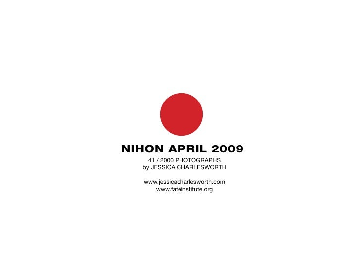 NIHON APRIL 2009     41 / 2000 PHOTOGRAPHS   by JESSICA CHARLESWORTH    www.jessicacharlesworth.com      www.fateinstitute...