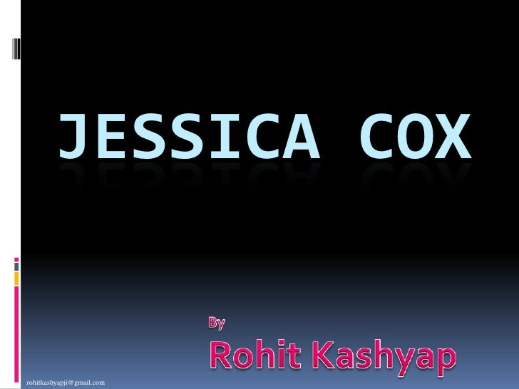 Jessica Cox<br />By <br />Rohit Kashyap<br />rohitkashyapji@gmail.com<br />