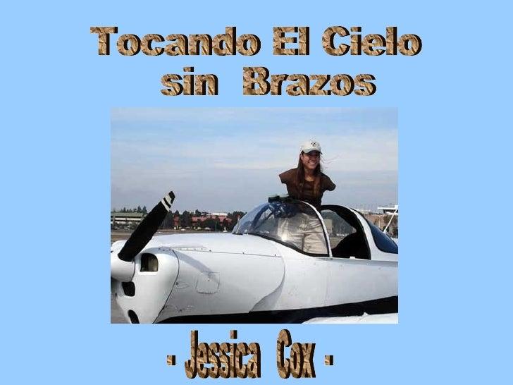 Tocando El Cielo sin  Brazos -  Jessica  Cox  -