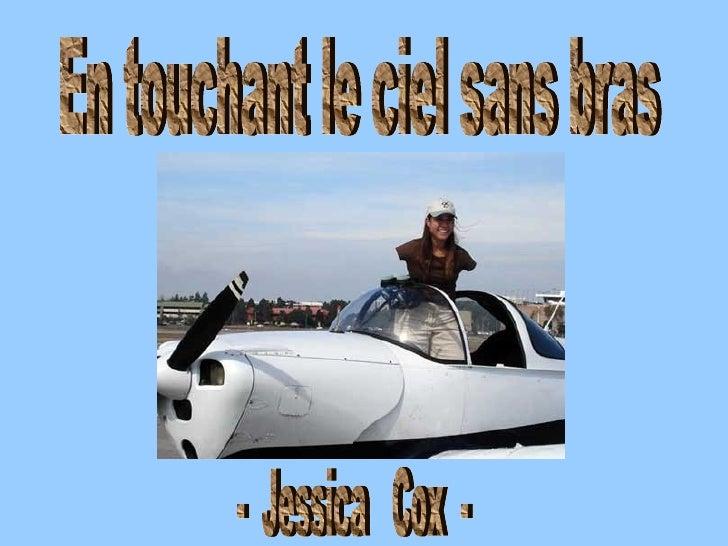 En touchant le ciel sans bras -  Jessica  Cox  -