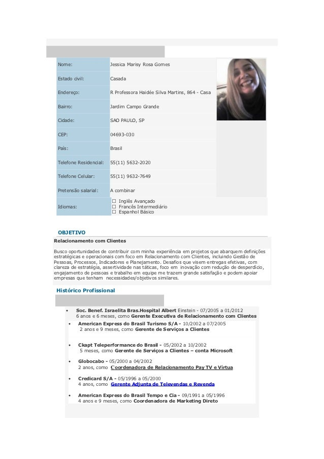 Nome:                    Jessica Marisy Rosa Gomes Estado civil:            Casada Endereço:                R Professora H...