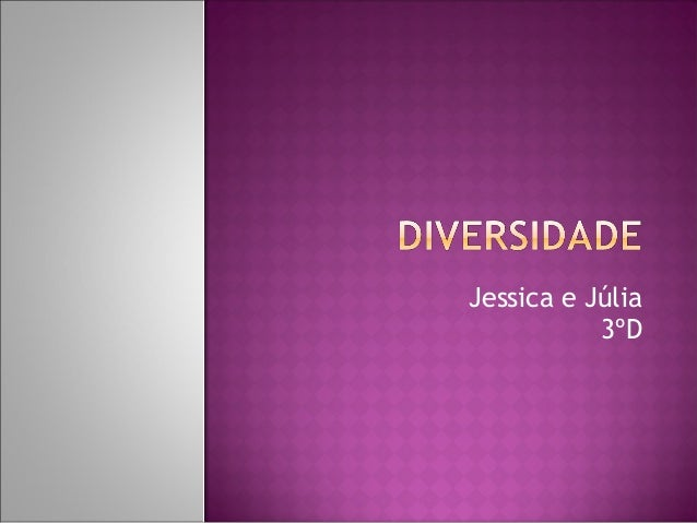 Jessica e Júlia           3ºD