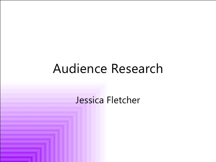 Audience Research Jessica Fletcher