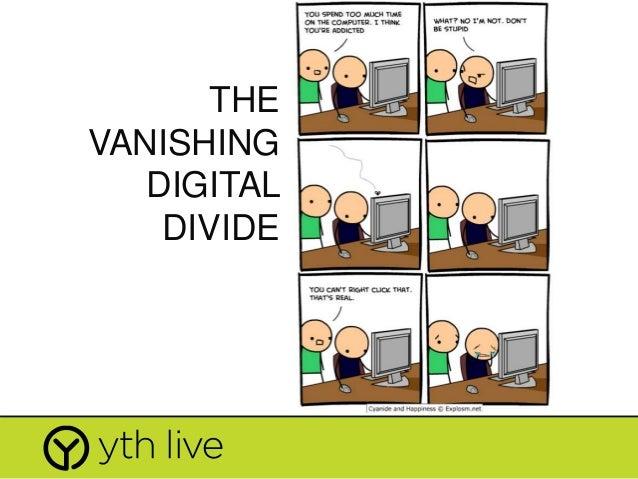 THE VANISHING DIGITAL DIVIDE