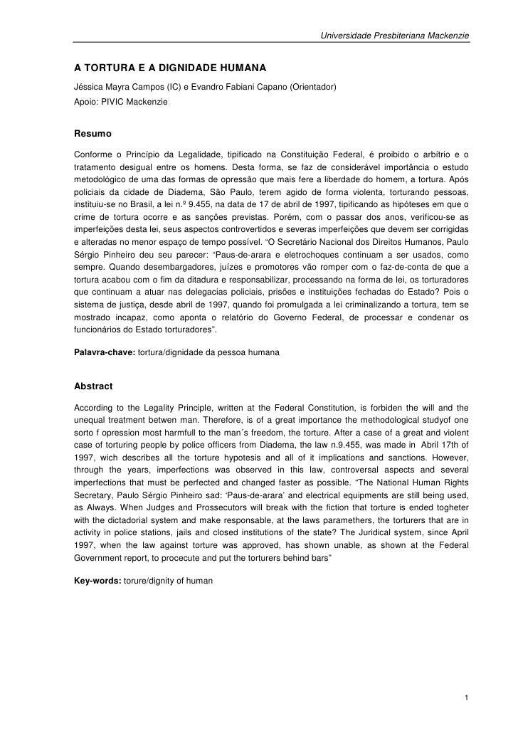 Universidade Presbiteriana MackenzieA TORTURA E A DIGNIDADE HUMANAJéssica Mayra Campos (IC) e Evandro Fabiani Capano (Orie...