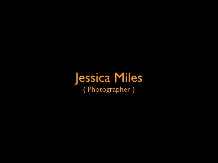 Jessica Miles  ( Photographer )