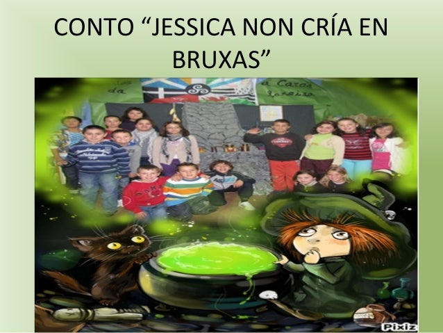 """CONTO """"JESSICA NON CRÍA EN BRUXAS"""""""