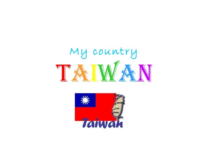 My country   T a i w a n