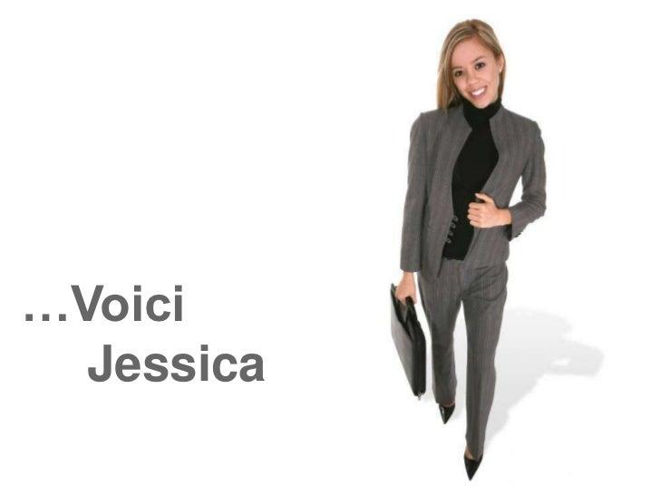 …Voici      Jessica<br />