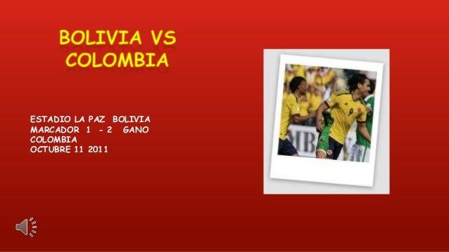 ESTADIO LA PAZ BOLIVIA MARCADOR 1 - 2 GANO COLOMBIA OCTUBRE 11 2011