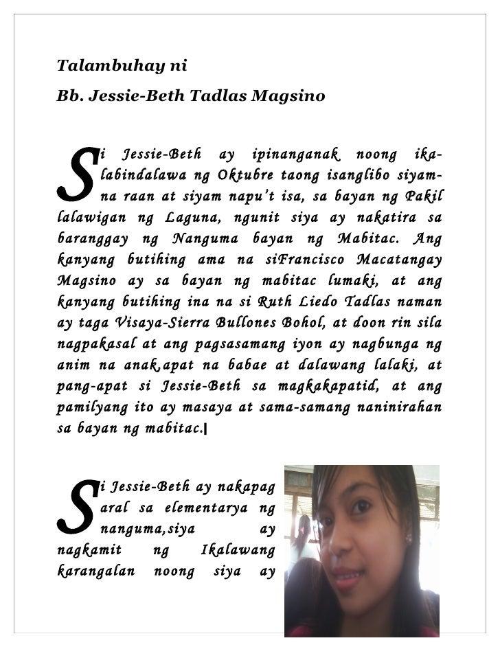 Talambuhay ni Bb. Jessie-Beth Tadlas Magsino     S     i Jessie-Beth ay ipinanganak noong ika-       labindalawa ng Oktubr...