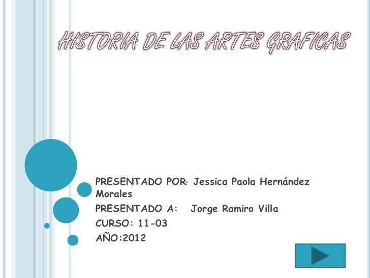 PRESENTADO POR: Jessica Paola HernándezMoralesPRESENTADO A:    Jorge Ramiro VillaCURSO: 11-03AÑO:2012