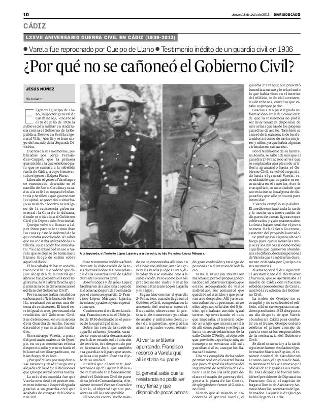 CÁDIZ 10 Jueves18 de Julio de 2013 | DIARIO DE CÁDIZ E l general Queipo de Lla- no, inspector general de Carabineros, enca...