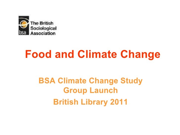 Food and Climate Change BSA Climate Change Study Group Launch British Library 2011